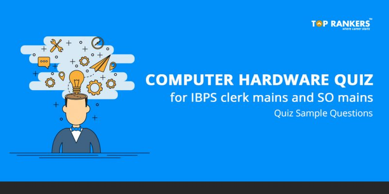 Computer hardware Quiz for IBPS clerk mains and SO mains
