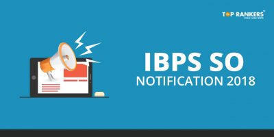 IBPS SO Notification 2018 – Expected in the month of October/November