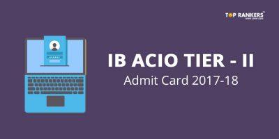 IB ACIO Tier 2 Admit Card 2018