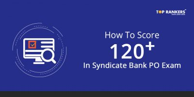 How To Score 120+ In Syndicate Bank PO Exam