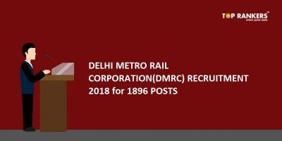 DMRC Recruitment 2018 – 1896 Junior Engineer, Asst. Manager & Other Posts