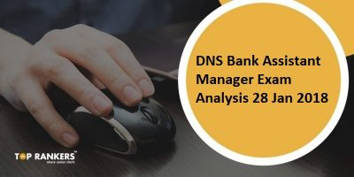 DNS Bank Assistant Manager Exam Analysis 28 January 2018 – How was your exam?