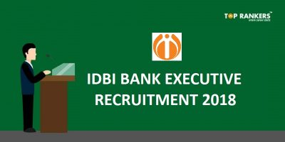 IDBI Bank Executive Recruitment 2018  -Check Complete Details Here
