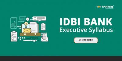 IDBI Bank Executive Syllabus 2019 – Check Exam Pattern & Download Free PDF