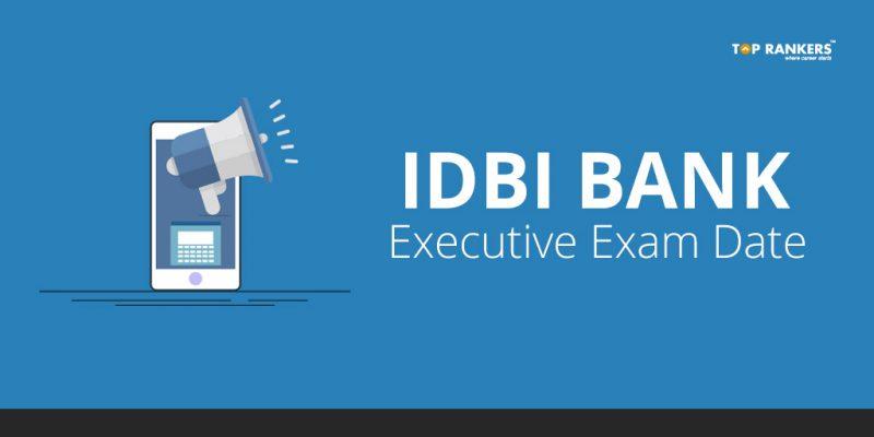 IDBI Bank Executive Exam Date 2018