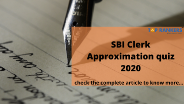 SBI Clerk Approximation Questions 2020:Take Free Quiz Here