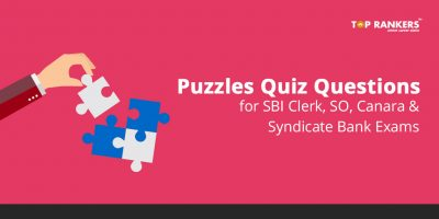 Puzzles Quiz for SBI Clerk, PO, IDBI Executive ,Canara Bank and  Syndicate Bank PO 2020
