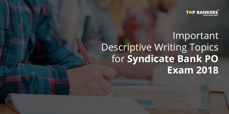 Important Descriptive Writing Topics For Syndicate Bank PO Exam 2018