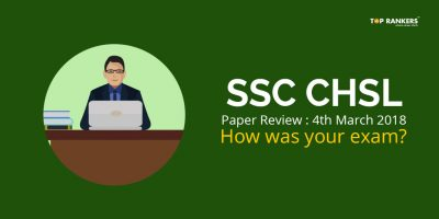 SSC CHSL Paper Review  4th March 2018 : How was your exam ?