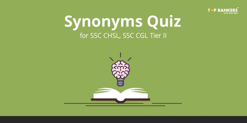 Synonyms Quiz for SSC CHSL, SSC CGL Tier II