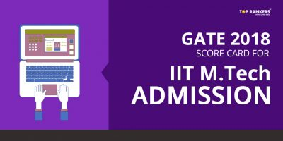 GATE score card for IIT M.tech Admission 2018