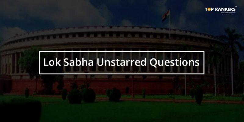 Lok Sabha Unstarred Questions