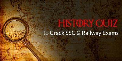 History Quiz for SSC & Railway Exams- Take FREE Quiz Here