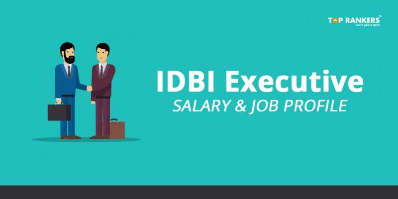 IDBI Executive Salary, Job Profile, Promotion & Career Growth