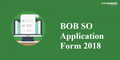 Bank of Baroda SO Application form 2018 | Apply now!