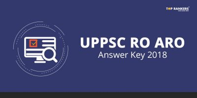 UPPSC RO ARO Answer Key for Prelims 2018 Released | Download Set wise PDF