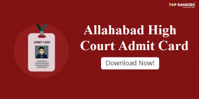 Allahabad High Court Admit Card 2018 for various Posts released | Download Hall Ticket Here!
