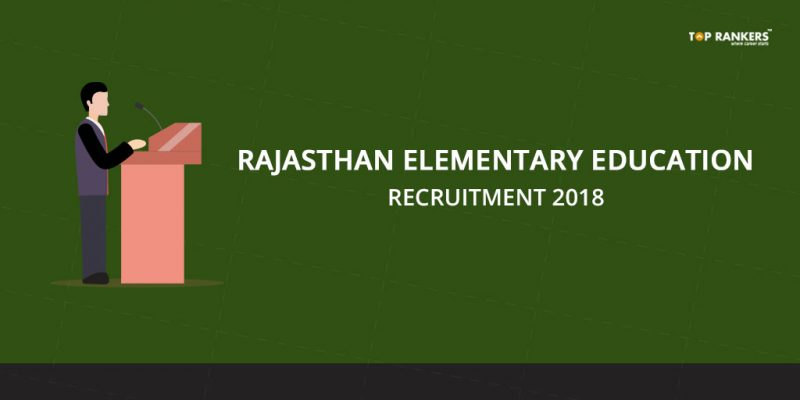 Rajasthan Elementary Education Recruitment 2018