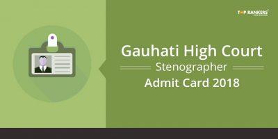 Gauhati High Court Stenographer Admit Card 2018