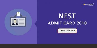 NEST Admit Card 2018 Out – Download Now!
