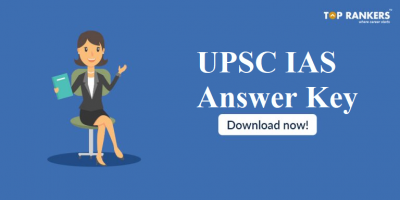 UPSC IAS Answer Key | Check official GS – I and GS – II Answer key here!
