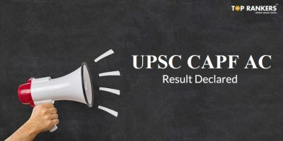 UPSC CAPF Result PDF 2018 Declared – Download Result PDF Now!