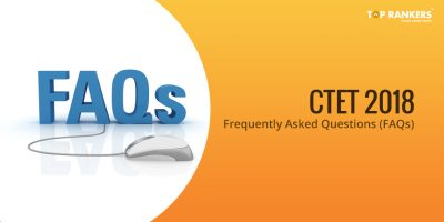 CTET Frequently Asked Questions (FAQs) 2018