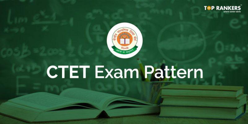 Latest CTET Exam Pattern in Detail