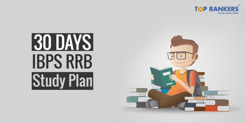 30 Days IBPS RRB Study Plan for Prelims 2018 - Check Now!