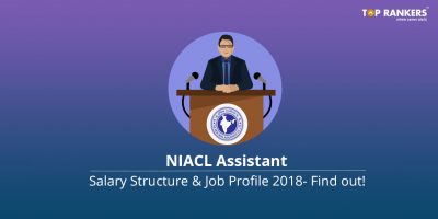 NIACL Assistant Salary & Work Profile   Find out here!