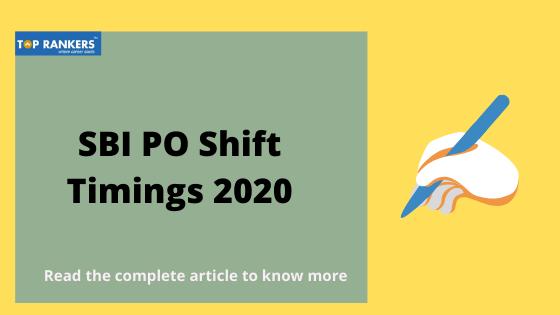 SBI PO Shift Timings 2020