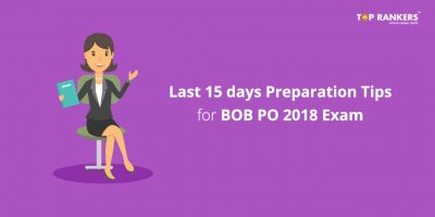Last 15 days Preparation Tips for BOB PO 2018 Exam