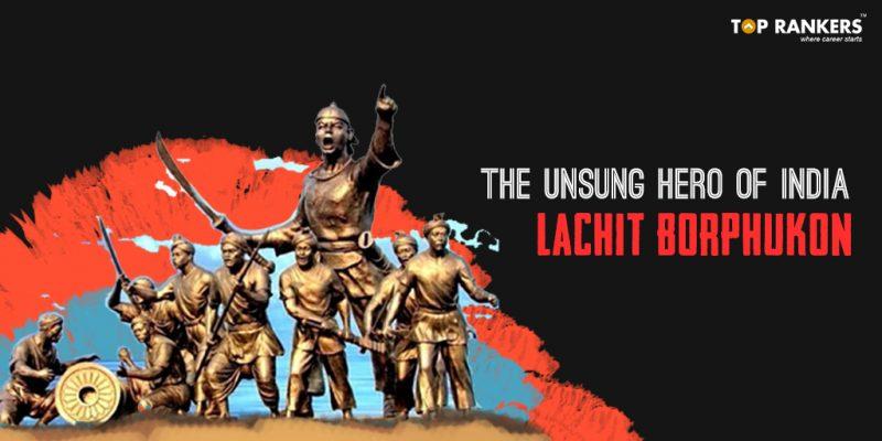 The Unsung Hero of India: Lachit Borphukan