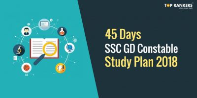 SSC GD Constable Study Plan 2019 – Crack Exam In 45 Days