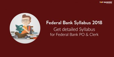 Federal Bank PO & Clerk Syllabus 2018 | Get detailed Federal Bank Syllabus