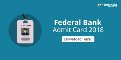 Federal Bank Admit Card 2018 Released | Find Direct Link to Download!