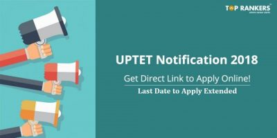 UPTET Notification 2018 Released   Last Date to Apply Extended