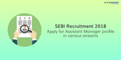 SEBI Recruitment 2018 | Application Link Active Now!