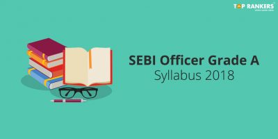 SEBI Officer Grade A Syllabus 2018 and Exam Pattern