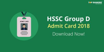 HSSC Group D Admit Card 2018 Released | Download Now!