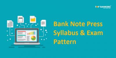 Bank Note Press Syllabus & Exam Pattern 2018