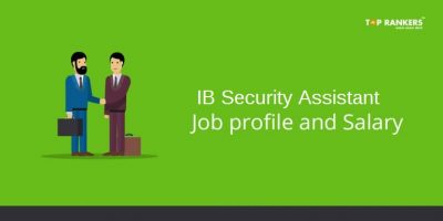 IB Salary and Job profile for Security Assistant 2018 | Check out now!