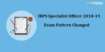 IBPS SO Exam Pattern Changed – Know Latest Changes Here!