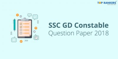Download Previous Year's SSC GD Constable Question Paper PDF 2018 along with Answer Key