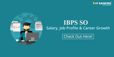 Know complete IBPS SO Salary details | Learn about IBPS SO Job profile