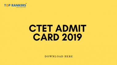 CTET Admit Card 2019 is Out on ctet.nic.in | Download Now!