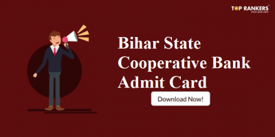 Bihar State Cooperative Bank Admit Card 2018 | Direct Link to download official Call Letter!