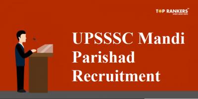 UPSSSC Mandi Parishad Recruitment 2018 for 284 Vacancies   Apply Here!