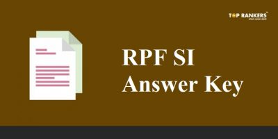 RPF SI Answer Key 2018 PDF for Phase I Released | Download Here!