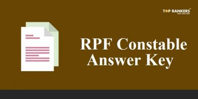 RPF Constable Answer Key 2018 Released- Check Now